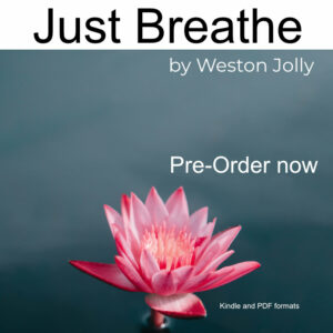 Just Breathe -Channeled Book Weston Jolly